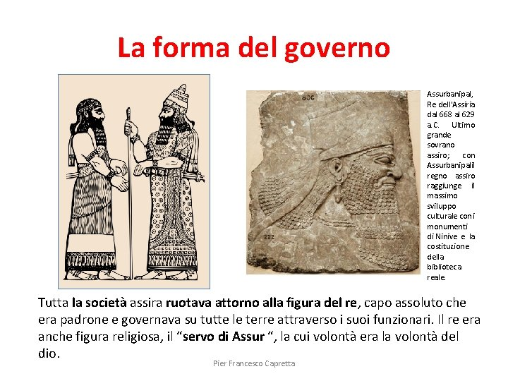 La forma del governo Assurbanipal, Re dell'Assiria dal 668 al 629 a. C. Ultimo