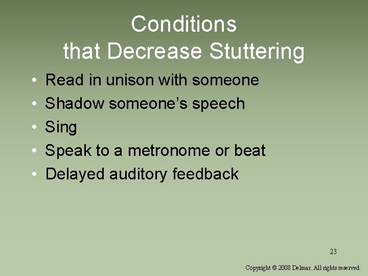 Conditions that Decrease Stuttering • • • Read in unison with someone Shadow someone's