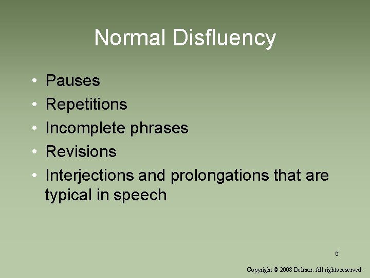 Normal Disfluency • • • Pauses Repetitions Incomplete phrases Revisions Interjections and prolongations that