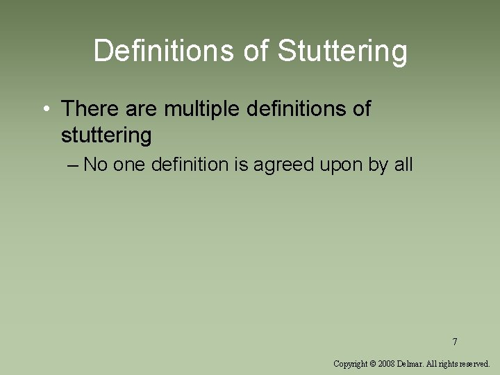 Definitions of Stuttering • There are multiple definitions of stuttering – No one definition