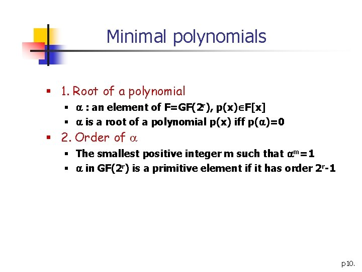 Minimal polynomials § 1. Root of a polynomial § : an element of F=GF(2