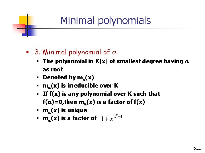 Minimal polynomials § 3. Minimal polynomial of § The polynomial in K[x] of smallest