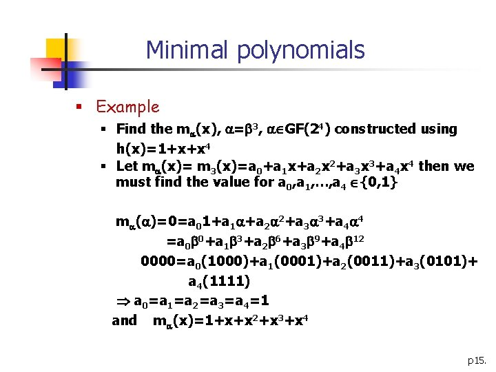 Minimal polynomials § Example § Find the m (x), = 3, GF(24) constructed using