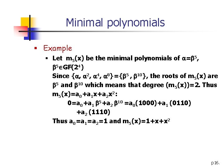 Minimal polynomials § Example § Let m 5(x) be the minimal polynomials of =