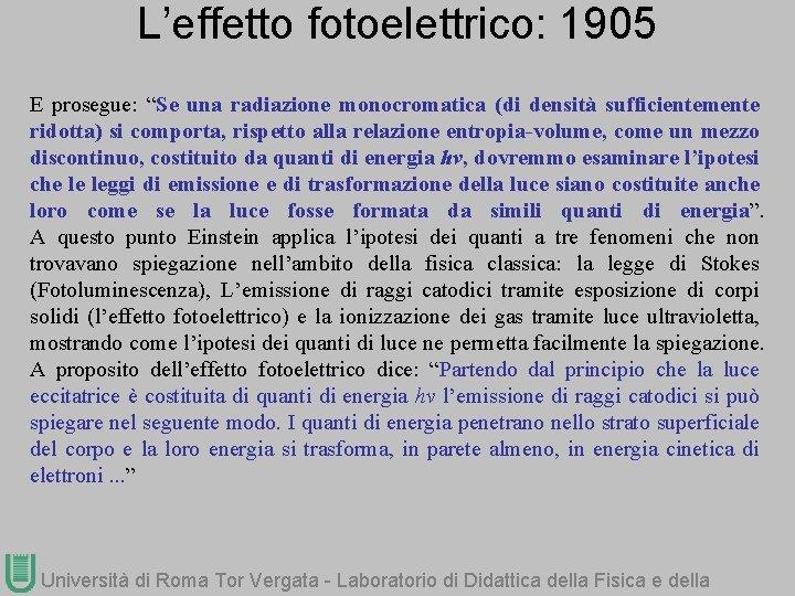 """L'effetto fotoelettrico: 1905 E prosegue: """"Se una radiazione monocromatica (di densità sufficientemente ridotta) si"""