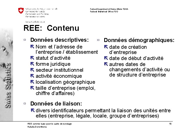 Federal Department of Home Affairs FDHA Federal Statistical Office FSO REE: Contenu ù Données
