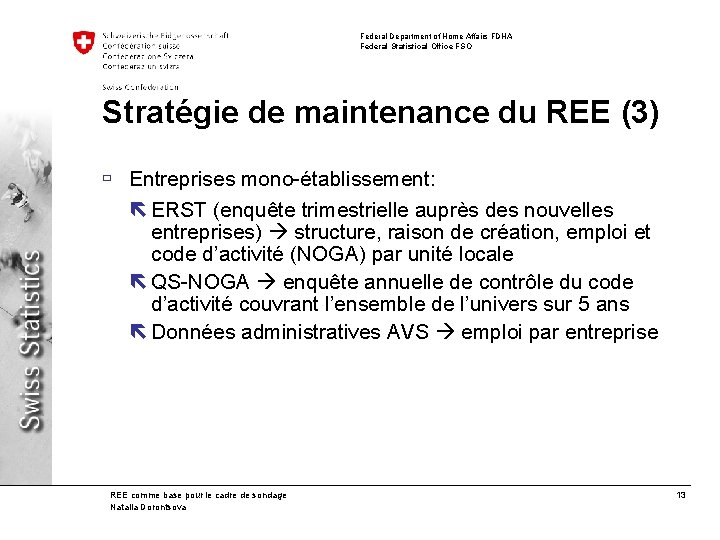 Federal Department of Home Affairs FDHA Federal Statistical Office FSO Stratégie de maintenance du