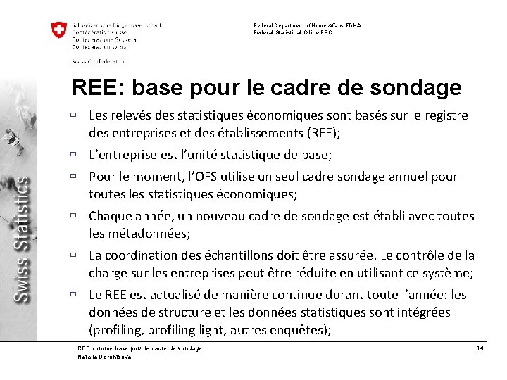 Federal Department of Home Affairs FDHA Federal Statistical Office FSO REE: base pour le
