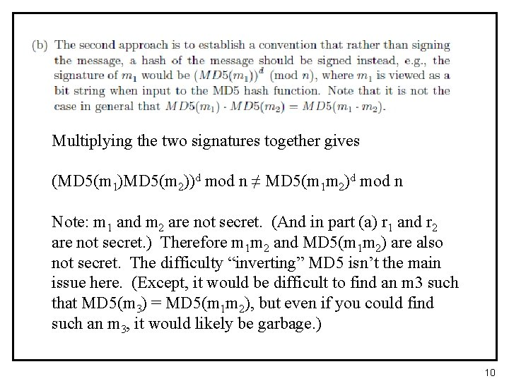Multiplying the two signatures together gives (MD 5(m 1)MD 5(m 2))d mod n ≠