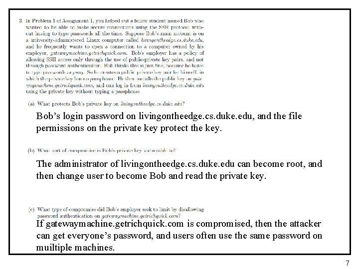Bob's login password on livingontheedge. cs. duke. edu, and the file permissions on the