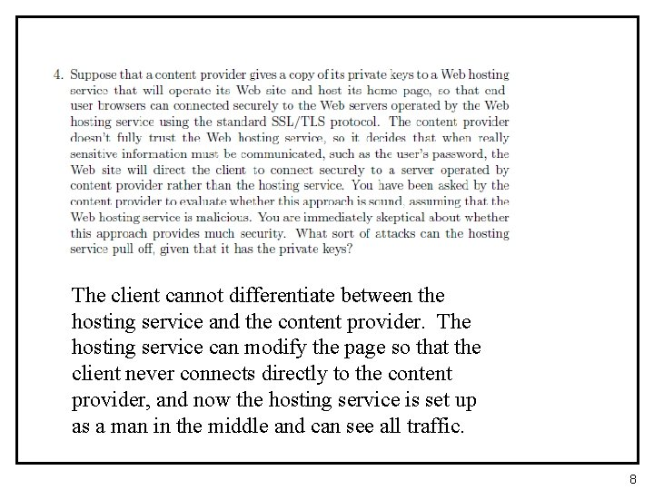 The client cannot differentiate between the hosting service and the content provider. The hosting