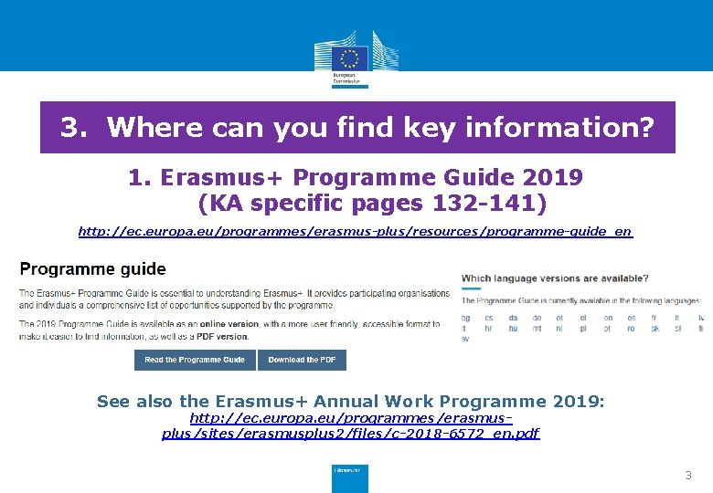 3. Where can you find key information? 1. Erasmus+ Programme Guide 2019 (KA specific