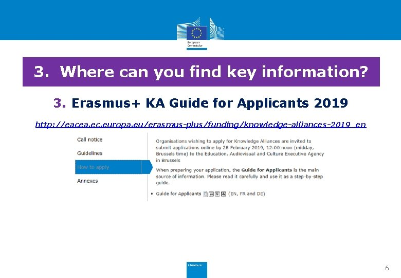 3. Where can you find key information? 3. Erasmus+ KA Guide for Applicants 2019