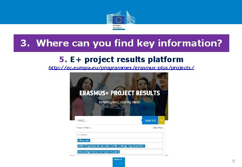 3. Where can you find key information? 5. E+ project results platform http: //ec.