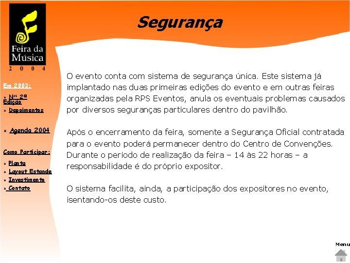 Segurança Em 2003: Nos 2ª Edição û Depoimentos û û Agenda 2004 Como Participar: