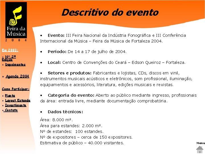 Descritivo do evento • Evento: III Feira Nacional da Indústria Fonográfica e III Conferência
