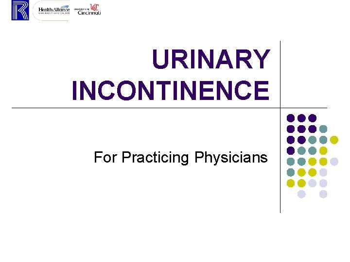 URINARY INCONTINENCE For Practicing Physicians