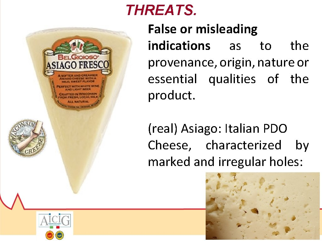 THREATS. False or misleading indications as to the provenance, origin, nature or essential qualities