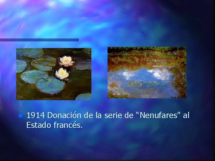 """n 1914 Donación de la serie de """"Nenufares"""" al Estado francés."""