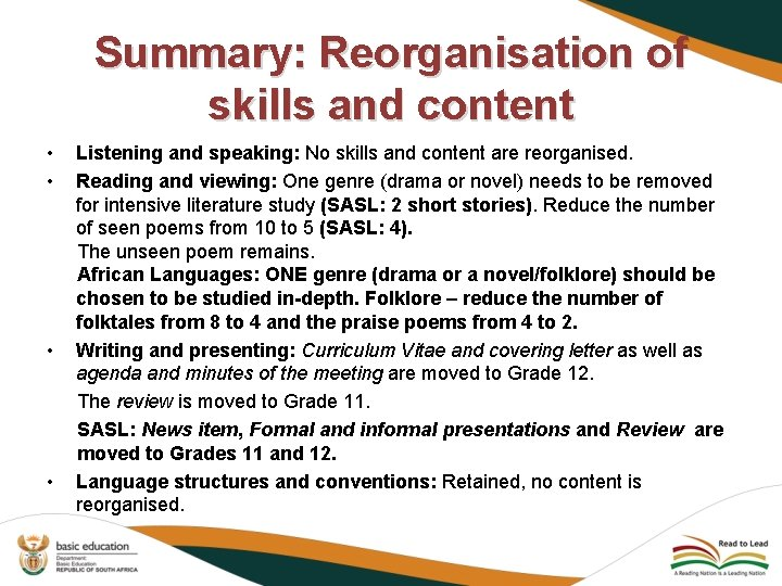 • • Summary: Reorganisation of skills and content Listening and speaking: No skills