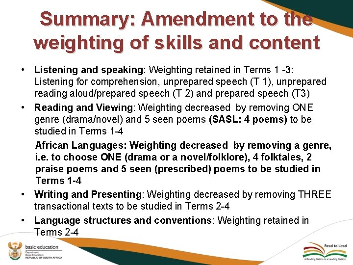 • Summary: Amendment to the weighting of skills and content Listening and speaking: