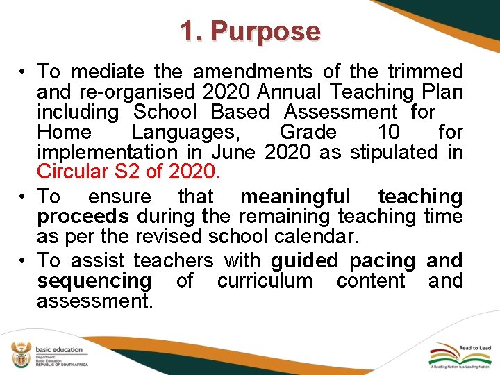1. Purpose • To mediate the amendments of the trimmed and re-organised 2020 Annual