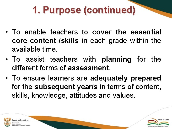 1. Purpose (continued) • To enable teachers to cover the essential core content /skills