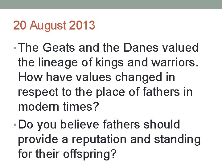 20 August 2013 • The Geats and the Danes valued the lineage of kings