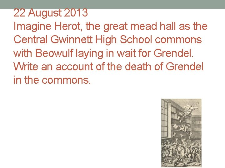 22 August 2013 Imagine Herot, the great mead hall as the Central Gwinnett High