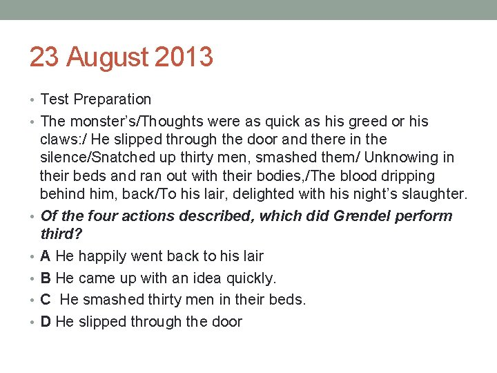 23 August 2013 • Test Preparation • The monster's/Thoughts were as quick as his