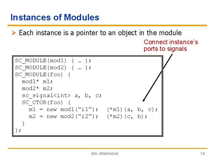 Instances of Modules Ø Each instance is a pointer to an object in the