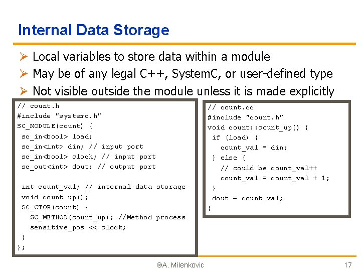 Internal Data Storage Ø Local variables to store data within a module Ø May