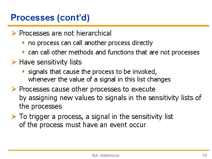 Processes (cont'd) Ø Processes are not hierarchical § no process can call another process