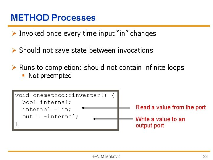 "METHOD Processes Ø Invoked once every time input ""in"" changes Ø Should not save"