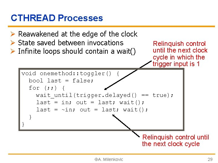 CTHREAD Processes Ø Reawakened at the edge of the clock Ø State saved between