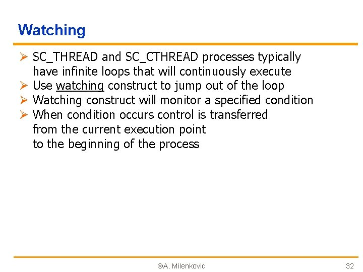 Watching Ø SC_THREAD and SC_CTHREAD processes typically have infinite loops that will continuously execute