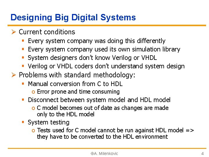 Designing Big Digital Systems Ø Current conditions § § Every system company was doing