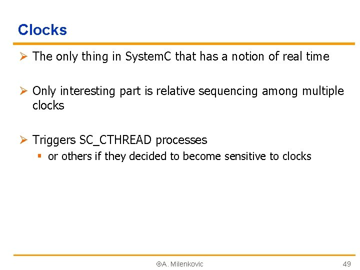 Clocks Ø The only thing in System. C that has a notion of real