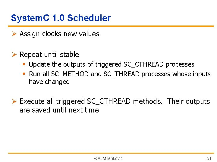 System. C 1. 0 Scheduler Ø Assign clocks new values Ø Repeat until stable