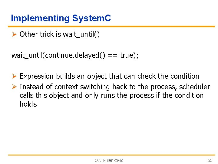 Implementing System. C Ø Other trick is wait_until() wait_until(continue. delayed() == true); Ø Expression