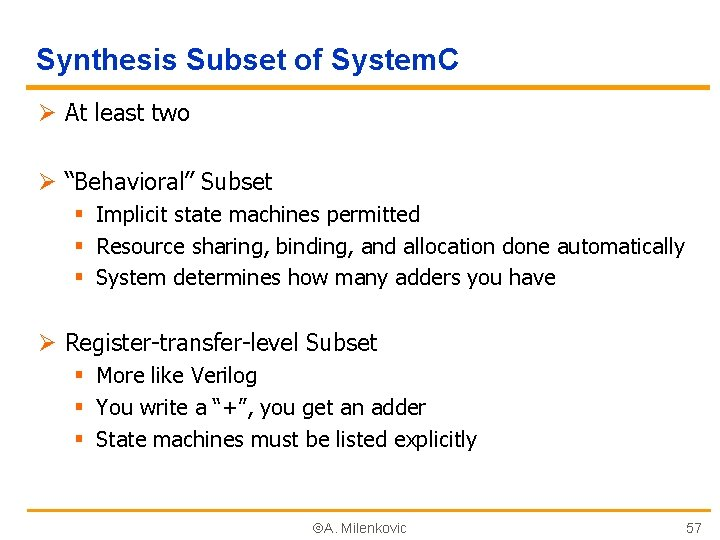 "Synthesis Subset of System. C Ø At least two Ø ""Behavioral"" Subset § Implicit"