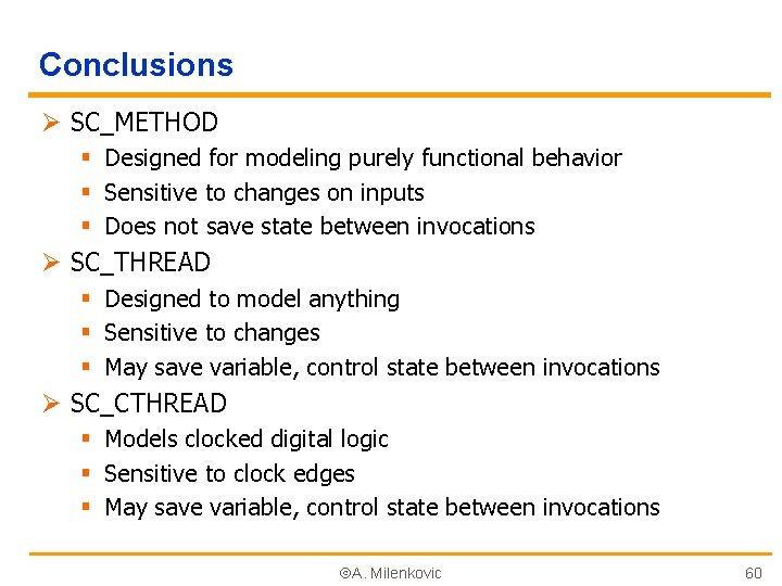 Conclusions Ø SC_METHOD § Designed for modeling purely functional behavior § Sensitive to changes