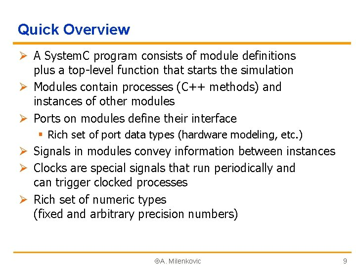 Quick Overview Ø A System. C program consists of module definitions plus a top-level