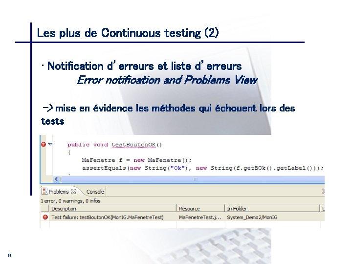 Les plus de Continuous testing (2) CONSEIL & INGENIERIE • Notification d'erreurs et liste