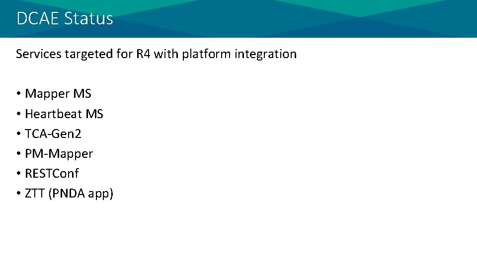 DCAE Status Services targeted for R 4 with platform integration • Mapper MS •