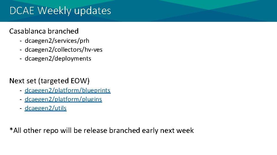 DCAE Weekly updates Casablanca branched - dcaegen 2/services/prh - dcaegen 2/collectors/hv-ves - dcaegen 2/deployments
