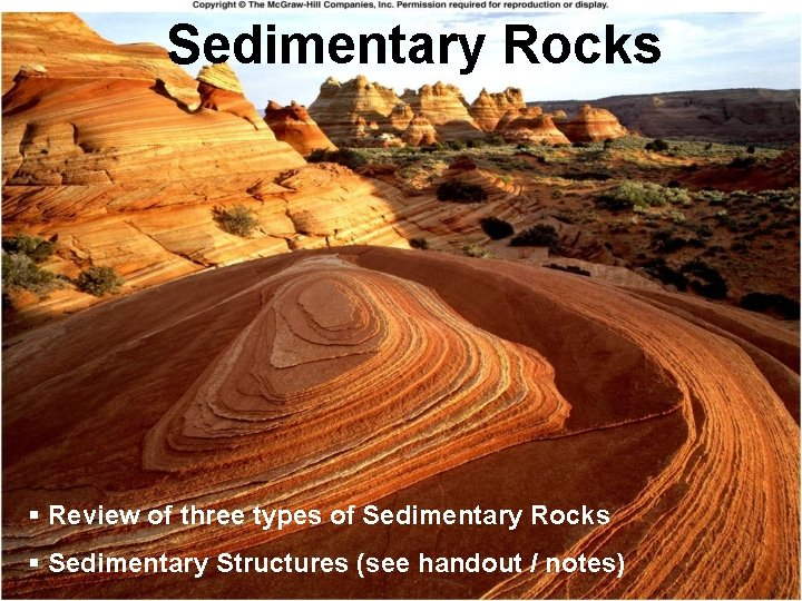 Sedimentary Rocks § Review of three types of Sedimentary Rocks § Sedimentary Structures (see