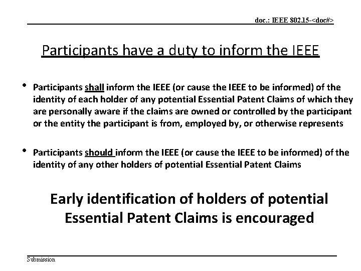 doc. : IEEE 802. 15 -<doc#> Participants have a duty to inform the IEEE