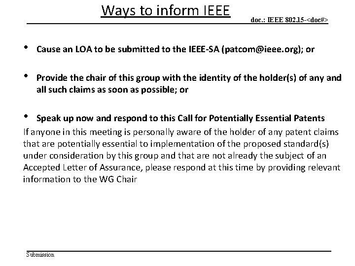 Ways to inform IEEE doc. : IEEE 802. 15 -<doc#> • Cause an LOA