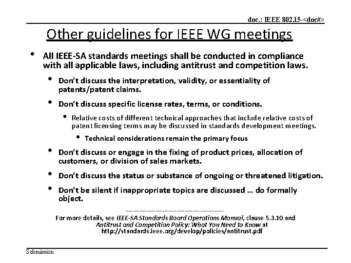 doc. : IEEE 802. 15 -<doc#> Other guidelines for IEEE WG meetings • All